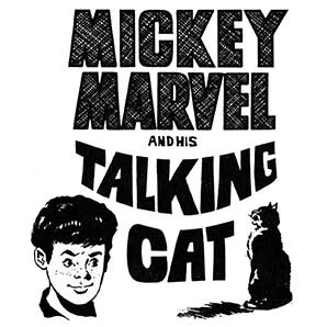 Mickey Marvel and his talking cat