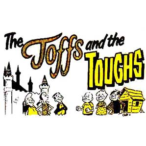 The Toffs and the Toughs