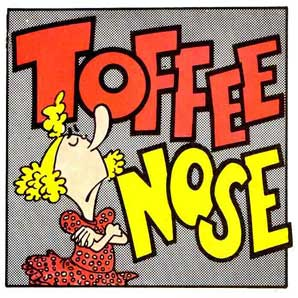 Toffee Nose